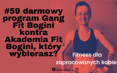 #59 darmowy program Gang Fit Bogini kontra Akademia Fit Bogini, który wybierasz?